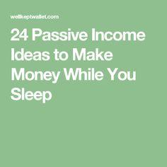 24 Passive Income Ideas to Make Money While You Sleep