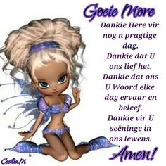 Goeie More, Good Morning Wishes, Afrikaans, Birthday Wishes, Psalms, Amen, Words, Special Birthday Wishes, Birthday Greetings