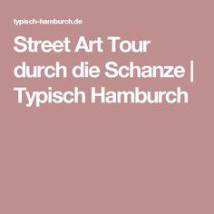 Street Art Tour durch die Schanze | Typisch Hamburch