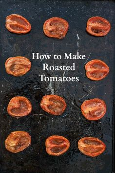 Roasted tomatoes are a delicious addition to many meals, especially as pizza toppings! Click here to learn how to perfectly roast tomatoes every time.