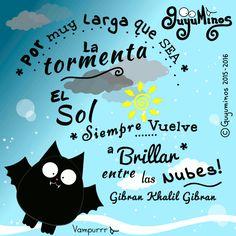 Ánimo :D Por muy larga que sea la tormenta, el sol siempre vuelve a brillar entre las nubes - No matter how long the storm lasts, the sun always shines behind the clouds #KhalilGibran #tormenta #nubes #brillar #sol #guyuminos
