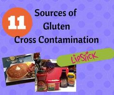 11 Sources of Gluten Cross Contamination -Gluten cross contamination can be one of the most difficult parts to manage in the gluten-free diet. We look at the red flags to watch for.