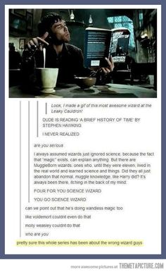I just love the last sentence hahahaha! Can I point out that Hermione also did magic without her wand...