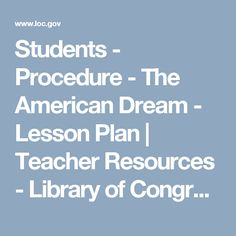 Students - Procedure - The American Dream - Lesson Plan | Teacher Resources - Library of Congress