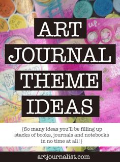 Are you looking for art journal theme ideas? Whether you're looking to fill an entire journal or notebook with one central theme or idea, this list will get you started with plenty of inspiration! arte Art Journal Theme Ideas and Inspiration Art Journal Pages, Journal D'art, Art Journal Prompts, Journal Themes, Creative Journal, Art Journals, Creative Art, Bullet Journal, Journal Ideas