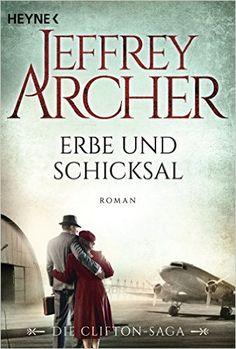 Erbe und Schicksal: Die Clifton Saga 3 - Roman: Amazon.de: Jeffrey Archer, Martin Ruf: Bücher