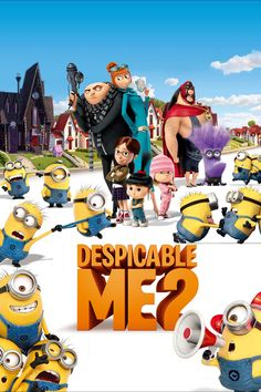 Despicable Me 2: When the world needed a hero, they called a villain.