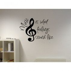 Music is what feelings sound like....Music Wall Decal
