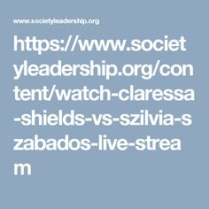 https://www.societyleadership.org/content/watch-claressa-shields-vs-szilvia-szabados-live-stream