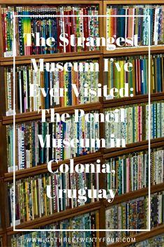 Things to do in Uruguay, Uruguay Museum, Uruguay travel, Uruguay Guide, Uruguay destination, Uruguay travel guide, Things to do in Uruguay, Colonia Travel, Things to do in Colonia, Pencil Museum