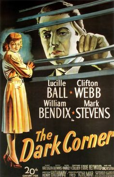 The Dark Corner (directed by Henry Hathaway, 1946). A film noir starring Lucille Ball