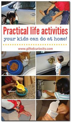 8 everyday practical life activities your kids can do at home. Lots of great ideas for chores kids can do at home that build skills and confidence.    Gift of Curiosity