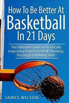 How to Be Better At Basketball in 21 days: The Ultimate Guide to Drastically Improving Your Basketball Shooting, Passing and Dribbling Skills (Basketball in Black&White) by James Wilson – Independently published Basketball Shooting Drills, Basketball Workouts, Basketball Skills, Basketball Games, Basketball Players, Basketball Court, Basketball Practice, Basketball Tattoos, Basketball