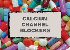 Calcium Channel Blockers: List, Drug Study and Nursing Interventions