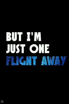One flight away M Wallpaper, Wallpaper Quotes, Sweet Quotes, Love Me Quotes, Keep Calm And Love, Love You, My Love, Lyric Drawings, I Go Crazy