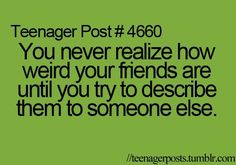 :) Teenager Post :)