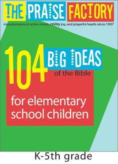 praisefactory.org use some of the big idea lessons for a VBS - from Capitol Hill Baptist - Dever