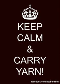 Keep Calm & Carry Yarn