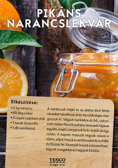 Készíts narancsból lekvárt! ;) #narancs #lekvar #narancslekvar #tesco #tescomagyarorszag Hungarian Recipes, Yams, Preserves, Cantaloupe, Cookie Recipes, Recipies, Food And Drink, Tasty, Nutrition