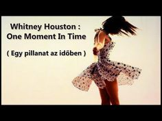 Whitney Houston : One Moment In Time / Egy pillanat az időben (magyar fe. One Moment, Whitney Houston, Safety, Learning, Youtube, Musica, Security Guard, Studying, Teaching