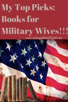 Learn more about Military Wife Life With My Favorite Books! - Raising Soldiers 4 Christ