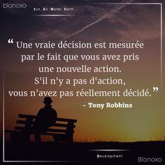 #EN A real decision is measured by the fact that you've taken a new action. If there's no action, you haven't truly decided.   #ES Una verdadera decisión es medida por el hecho que usted ha tomado una nueva acción. Si no hay ninguna acción, usted realmente no ha decidido.  #FR Une vraie décision est mesurée par le fait que vous avez pris une nouvelle action. S'il n'y a pas d'action, vous n'avez pas réellement décidé. #Bionoxo #Development - Tony Robbins