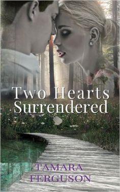 Two Hearts Surrendered (Two Hearts Wounded Warrior Romance) (Volume 1): Tamara Ferguson, Adriana Hanganu: 9781522864059: Amazon.com: Books