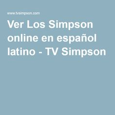 Ver Los Simpson online en español latino - TV Simpson