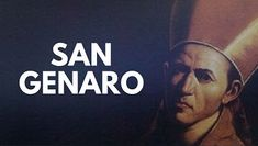 MARIA MADRE CELESTIAL: SAN GENARO