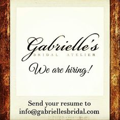 Gabrielle's Bridal Atelier is hiring sales consultants / stylists. Please send your resume to info@gabriellesbridal.com www.gabriellesbridal.com