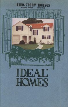 Ideal Homes - Two-Story House.  Plan Service Co. From the Association for Preservation Technology (APT) - Building Technology Heritage Library, an online archive of period architectural trade catalogs. Select an era or material era and become an architectural time traveler.
