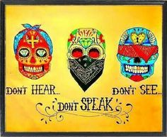 Don't hear, don't speak, don't see