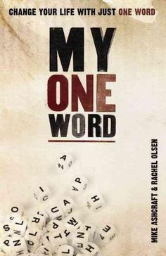 The concept of My One Word is simple. Lose the long list of resolutions---all your sweeping promises to change---and do something about one thing this year instead of nothing about everything. Choose