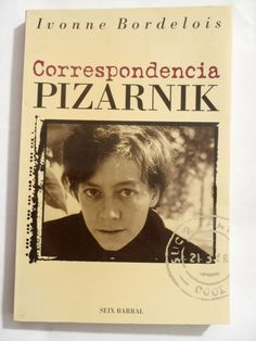 ALEJANDRA PIZARNIK CORRESPONDENCIA LETTERS - IVONNE BORDELOIS - ILLUST - SPANISH