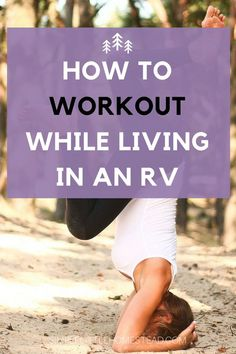 You don't have to forgo your workouts when you start living in an RV. There are tons different workouts you can do. If you can get creative you can workout while living in an RV.