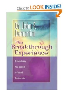 The Breakthrough Experience: A Revolutionary New Approach to Personal Transformation: Dr. John Demartini