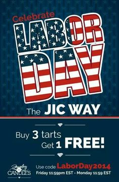 Labor Day Sale! Buy 3 tarts and get 1 free. Use coupon code LaborDay2014  Sale starts Friday 11:59pm EST thru Monday 11:59pm EST.  Sale also valid on scent of the month tarts already 20% off.  #JIC #JICbyNicoleO www.jewelryincandles.com/store/candlesnicole