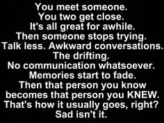 It's sad when the person you know becomes the person you knew...