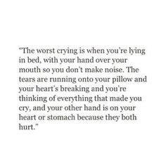 Sad Love Quotes : QUOTATION – Image : Quotes Of the day – Life Quote Crying sad quotes stay strong the worst kind of crying heartbreak Sharing is Caring Sad Girl Quotes, Motivacional Quotes, Real Quotes, Mood Quotes, Quotes To Live By, No Sleep Quotes, Things Get Better Quotes, On My Own Quotes, Wise Words