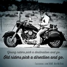 Discover and share Biker Quotes Wisdom. Explore our collection of motivational and famous quotes by authors you know and love. Bike Quotes, Motorcycle Quotes, Road King Classic, Lady Biker, What Is Like, Getting Old, My Dad, Motorbikes, Rockabilly