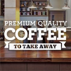 Coffee To Take Away Cafe Window Sign Stickers Graphics Decal - Frosted Vinyl