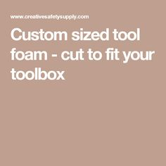 Custom sized tool foam - cut to fit your toolbox
