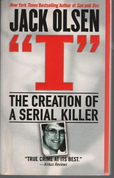 """Read """"I: The Creation of a Serial Killer"""" by Jack Olsen available from Rakuten Kobo. Prize-winning journalist Jack Olsen, armed with unprecedented access to one of the most infamous serial killers in Ameri. I Love Books, Good Books, Books To Read, My Books, Reading Lists, Book Lists, Reading Room, True Crime Books, Serial Killers"""