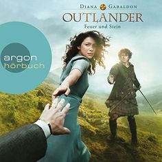 """Feuer und Stein (Outlander 1) -  Auf Englisch ist dieser Roman zwar ein """"bodice-ripper"""", aber immer noch eine fantasievolle Geschichte."""
