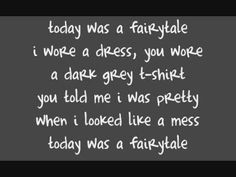 Today was a fairytale- great last dance song