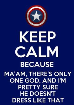 My Captain America would agree with this! LOL!