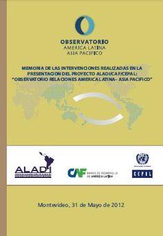 Observatorio América Latina - Asia Pacífico. Iniciativa de CEPAL, ALADI y CAF.