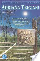 Milk Glass Moon:  a Big Stone Gap novel - Adriana Trigiani What I'm reading now