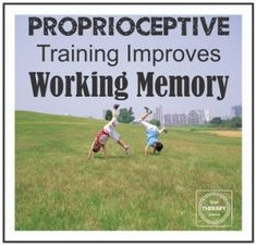Proprioceptive Training Improves Working Memory-pinned by @PediaStaff – Please Visit ht.ly/63sNtfor all our pediatric therapy pins