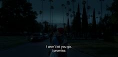 "― Comet (2014)""I won't let you go. I promise."""